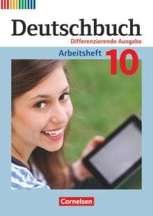 Friedrich Dick: Deutschbuch 10. Schuljahr - Zu allen differenzierenden Ausgaben - Arbeitsheft mit Lösungen, Buch