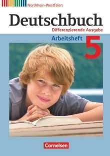 Friedrich Dick: Deutschbuch. 5. Schuljahr. Arbeitsheft mit Lösungen. Differenzierende Ausgabe Nordrhein-Westfalen, Buch
