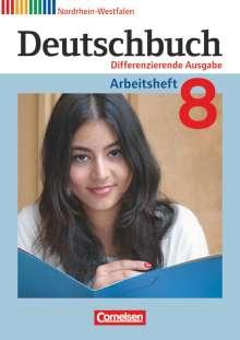 Friedrich Dick: Deutschbuch 8. Schuljahr. Arbeitsheft mit Lösungen. Differenzierende Ausgabe Nordrhein-Westfalen, Buch