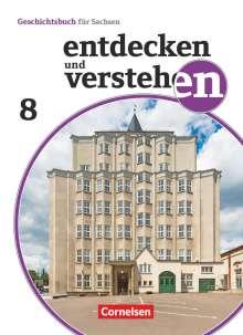 Daniel Geißler: Entdecken und verstehen 8. Schuljahr - Sachsen - Vom Ersten Weltkrieg bis zum Ende des Zweiten Weltkrieges, Buch
