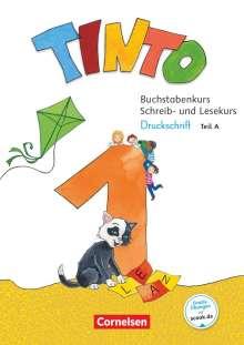 Karen Döbel-Gronau: Tinto 1 1. Schuljahr - Buchstabenkurs mit Schreib- und Lesekurs Druckschrift, Buch