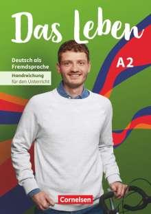Das Leben A2: Gesamtband - Handreichungen für den Unterricht, Buch