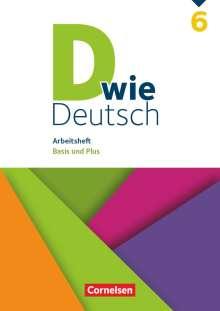 Ulrich Deters: D wie Deutsch 6. Schuljahr - Arbeitsheft mit Lösungen, Buch