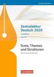 Manuela Meyer-Pfeil: Texte, Themen und Strukturen - Nordrhein-Westfalen - Zentralabitur Deutsch 2020. Arbeitsheft - Grundkurs, Buch