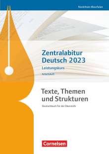 Thomas Mayerhofer: Texte, Themen und Strukturen - Nordrhein-Westfalen - Zentralabitur Deutsch 2023. Arbeitsheft- Leistungskurs, Buch