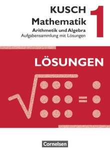 Sandra Bödeker: Kusch: Mathematik 1. Arithmetik und Algebra. Aufgabensammlung mit Lösungen, Buch