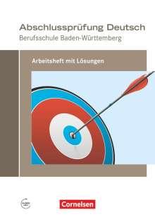 Michael Bach: Abschlussprüfung Deutsch - Berufsschule Baden-Württemberg. Arbeitsheft mit Lösungen, Buch