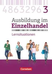 Christian Fritz: Ausbildung im Einzelhandel 3. Ausbildungsjahr - Allgemeine Ausgabe - Arbeitsbuch mit Lernsituationen, Buch
