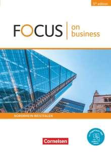 Michael Benford: Focus on Business B1/B2. Nordrhein-Westfalen - Schülerbuch, Buch