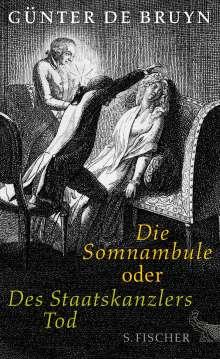 Günter de Bruyn: Die Somnambule oder Des Staatskanzlers Tod, Buch