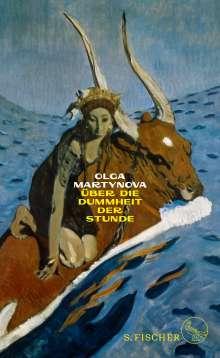 Olga Martynova: Über die Dummheit der Stunde, Buch