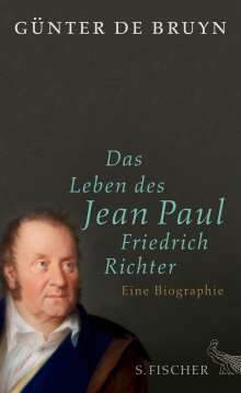 Günter de Bruyn: Das Leben des Jean Paul Friedrich Richter, Buch