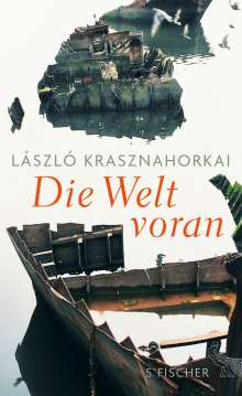 László Krasznahorkai: Die Welt voran, Buch