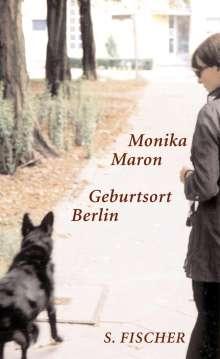 Monika Maron: Geburtsort Berlin, Buch