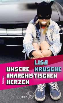 Lisa Krusche: Unsere anarchistischen Herzen, Buch