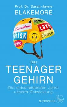 Sarah-Jayne Blakemore: Das Teenager-Gehirn, Buch