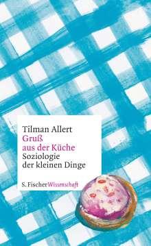 Tilman Allert: Gruß aus der Küche, Buch