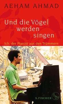 Aeham Ahmad: Und die Vögel werden singen, Buch