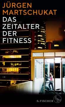 Jürgen Martschukat: Das Zeitalter der Fitness, Buch
