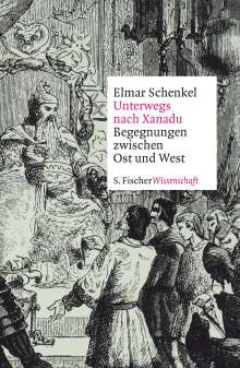 Elmar Schenkel: Unterwegs nach Xanadu, Buch