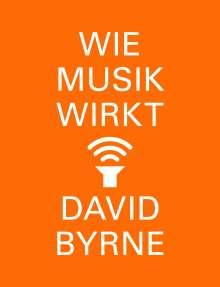 David Byrne: Wie Musik wirkt, Buch