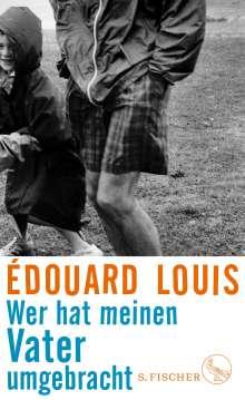 Édouard Louis: Wer hat meinen Vater umgebracht, Buch