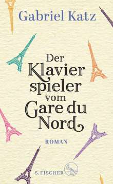 Gabriel Katz: Der Klavierspieler vom Gare du Nord, Buch