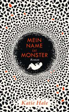 Katie Hale: Mein Name ist Monster, Buch