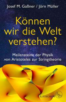Josef M. Gaßner: Können wir die Welt verstehen?, Buch