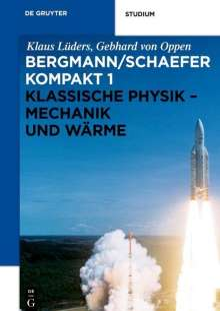 Klaus Lüders: Bergmann/Schaefer kompakt - Lehrbuch der Experimentalphysik 1. Klassische Physik - Mechanik und Wärme, Buch