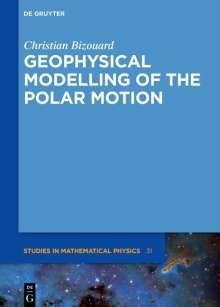 Christian Bizouard: Geophysical Modelling of the Polar Motion, Buch