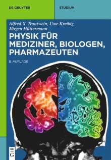 Alfred X. Trautwein: Physik für Mediziner, Biologen, Pharmazeuten, Buch