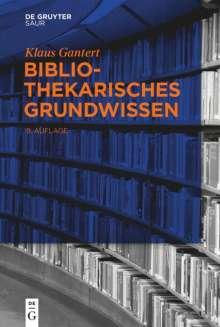 Klaus Gantert: Bibliothekarisches Grundwissen, Buch