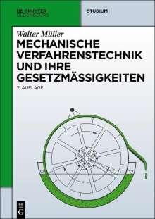 Walter Müller: Mechanische Grundoperationen und ihre Gesetzmäßigkeiten, Buch