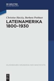 Christine Hatzky: Lateinamerika 1800 - 1930, Buch