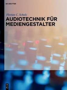 Florian C. Scholz: Audiotechnik für Mediengestalter, Buch