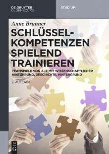 Anne Brunner: Schlüsselkompetenzen spielend trainieren, Buch