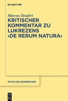 "Marcus Deufert: Kritischer Kommentar zu Lukrezens ""De rerum natura"", Buch"