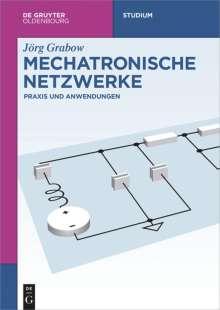 Jörg Grabow: Mechatronische Netzwerke, Buch