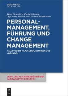 Timm Eichenberg: Personalmanagement, Führung und Change-Management, Buch