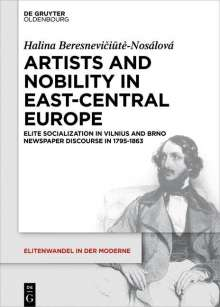 Halina Beresneviciute-Nosálová: Artists and Nobility in East-Central Europe, Buch