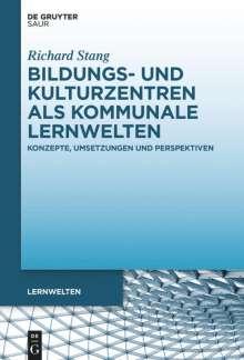Richard Stang: Bildungs- und Kulturzentren als kommunale Lernwelten, Buch