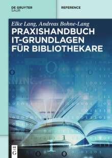 Andreas Bohne-Lang: Praxishandbuch IT-Grundlagen für Bibliothekare, Buch