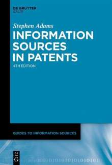Stephen Adams: Information Sources in Patents, Buch