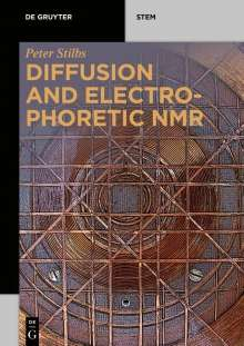 Peter Stilbs: Diffusion and Electrophoretic NMR, Buch