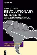 Jamie H. Trnka: Revolutionary Subjects, Buch
