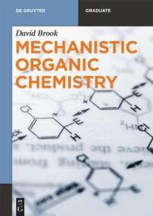 David Brook: Mechanistic Organic Chemistry, Buch