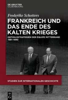 Frederike Schotters: Frankreich und das Ende des Kalten Krieges, Buch