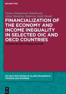 Fatima Muhammad Abdulkarim: Financialization of the economy and income inequality in selected OIC and OECD countries, Buch