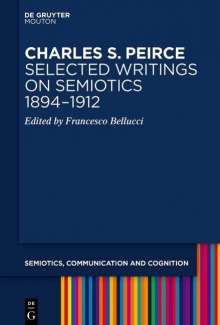 Charles S. PeirceSelected Writings on Semiotics, 1894-1912, Buch